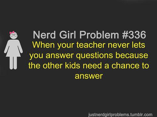 Nerd Girl Problem #336World History, Girls Problems, Problems Lol, Nerd Girls, English Teachers, English Class, High Schools, Nerd Girl Problems