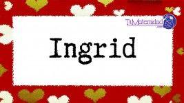 El nombre de niña Ingrid es de origen Sueco y su significado es 'La hija'.
