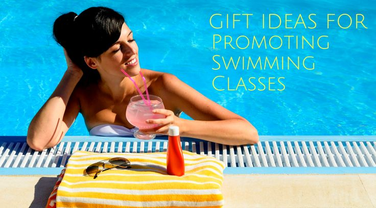 Gift Ideas For Promoting Swimming Classes That You May Not Have Thought About Before! #customgifts #swimmingpool #promotionalitem #summer #giveaways #blog