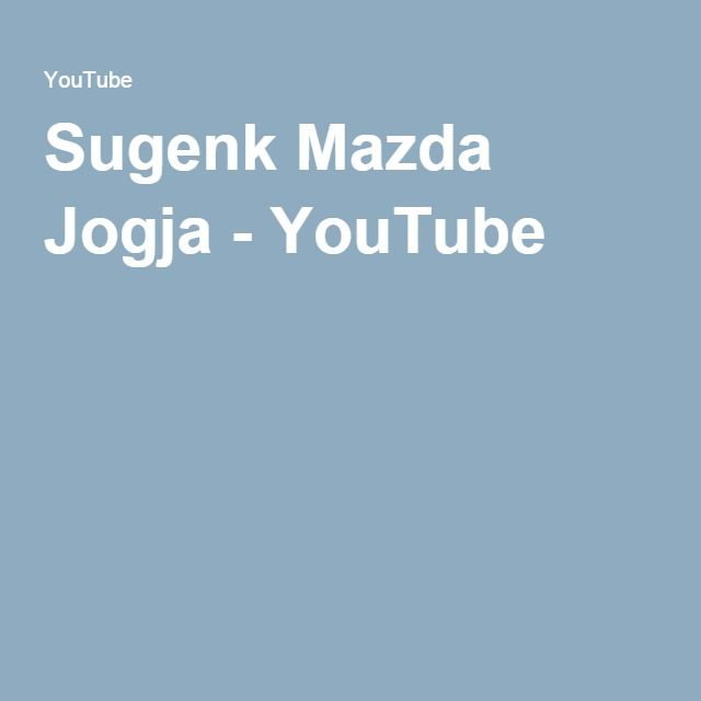 Sugenk Mazda Jogja - YouTube