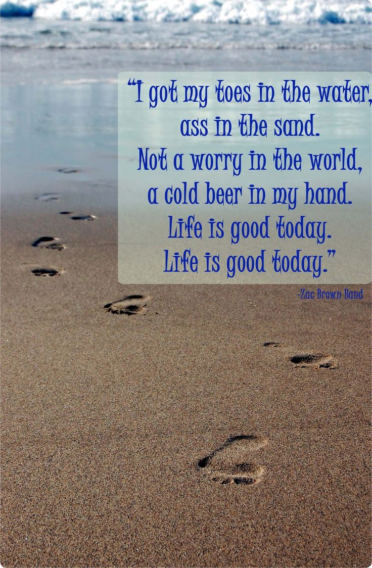 Toes in the water-- Zac Brown Band-----Don't mind that little pesky word in there. I couldn't find the clean version.