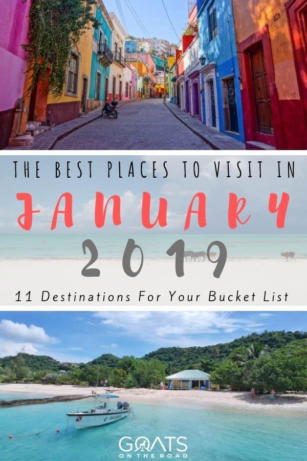 Best Travel In January 2019 12 Best Places To Visit in January 2019 | Goats On The Road Blog