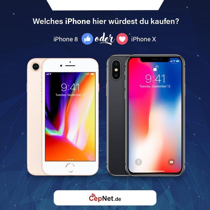 Welches Iphone Hier Wurdest Du Kaufen Iphone 8 Oder Iphone X Www Cepnet De Cepnet Iphone Apple Iphone8 Iphonex