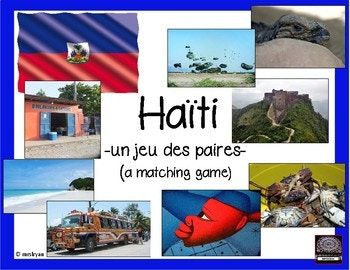 """FRENCH - This """"Haïti matching game"""" is played in groups of about 5 students and can be played as a shorter game or a longer one depending upon how many """"cards"""" you choose for each group of students. There are 27 pairs of """"Haïti"""" related picture cards to use."""