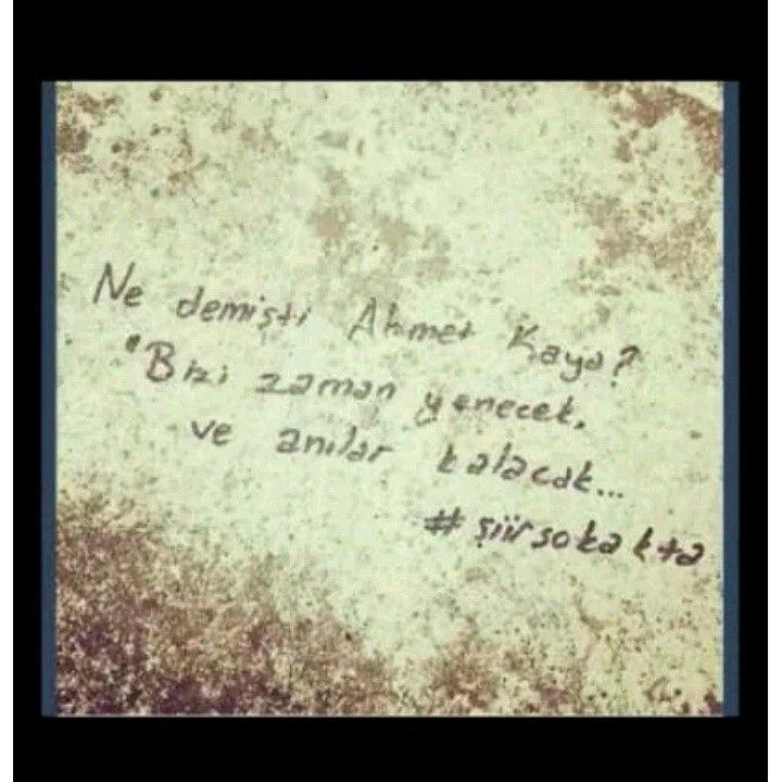 Ne demişti Ahmet Kaya: bizi zaman yenecek ve anılar kalacak....