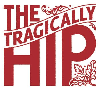 the tragically hip ..... the BEST Canadian rock band. Their music reminds me of sitting around a campfire with friends having some beers!