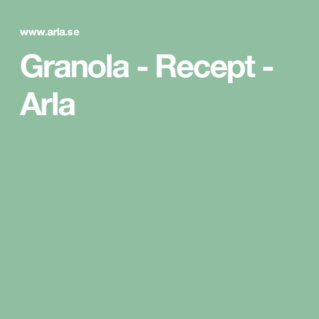 Granola - Recept - Arla