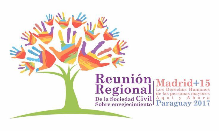 """""""Reunión Regional de Sociedad Civil Madrid+15: Los derechos humanos de las personas mayores aquí y ahora"""". Casa de la Familia Salesiana – CAFASA, Ypacaraí, Paraguay, 25 al 27 de junio de 2017. Ver documento"""