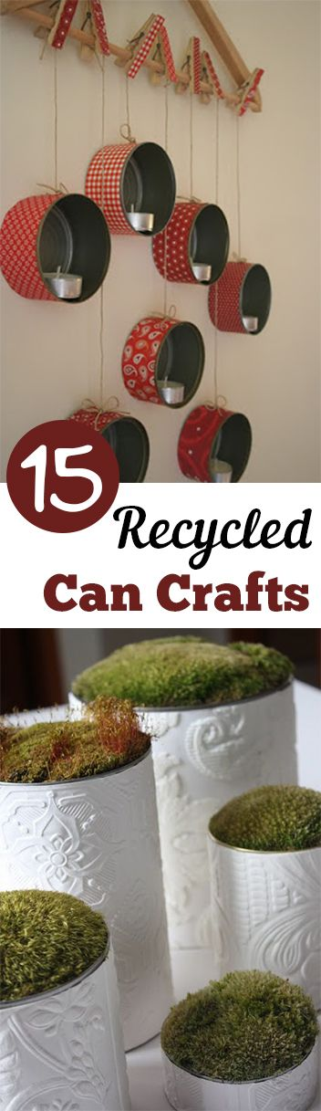 15 Recycled Can Crafts. DIY, DIY clothing, sewing patterns, quick crafting, tutorials, DIY tutorials.
