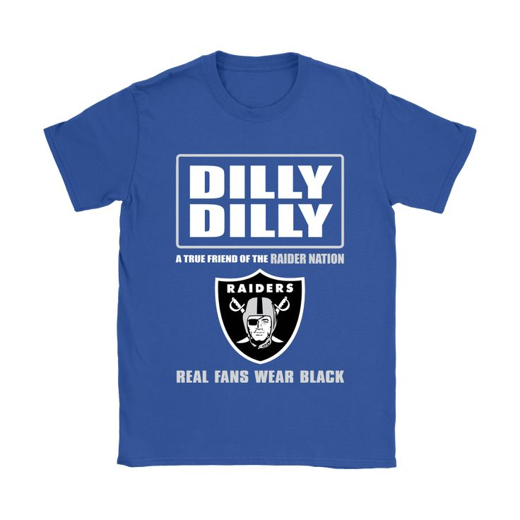 Bud Light: Dilly Dilly! A True Friend Of The Oakland Raiders Shirts