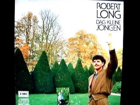 Robert Long - Dag kleine jongen. (+afspeellijst)