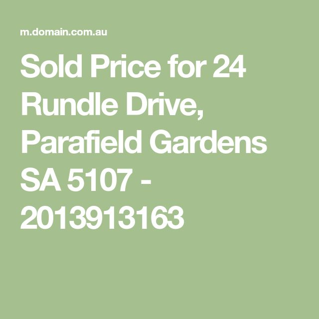 Sold Price for 24 Rundle Drive, Parafield Gardens SA 5107 - 2013913163