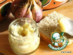 Печeный чеснок и чесночное «масло» - кулинарный рецепт