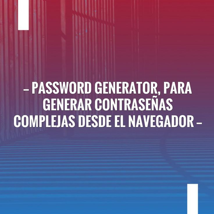 Password Generator, para generar contraseñas complejas desde el navegador :) http://cruzdelejenet.blogspot.com/2017/10/password-generator-para-generar.html?utm_campaign=crowdfire&utm_content=crowdfire&utm_medium=social&utm_source=pinterest