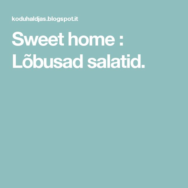 Sweet home : Lõbusad salatid.