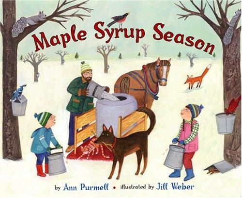 Book, Maple Syrup Season by Ann Purmell (see site for many other books as well)