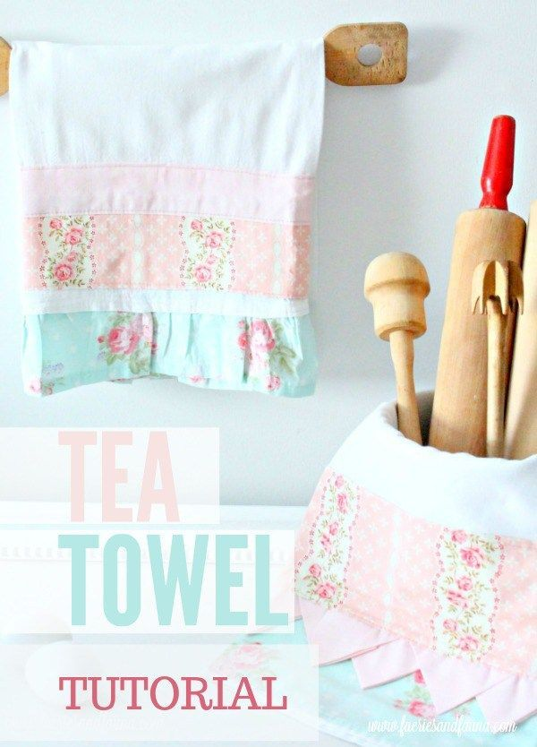 pretty tea towel tutorial diy projects pinterest diy sewing