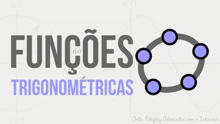 33 materiais para o GeoGebra sobre Funções Trigonométricas que todo professor de Matemática tem que usar