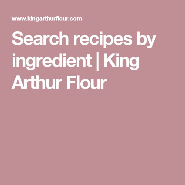 Search recipes by ingredient | King Arthur Flour