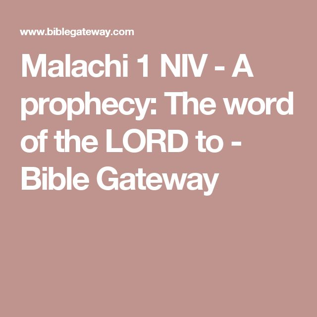 11 best verses from the bible images on pinterest bible verses malachi 1 niv a prophecy the word of the lord to bible gateway fandeluxe Choice Image