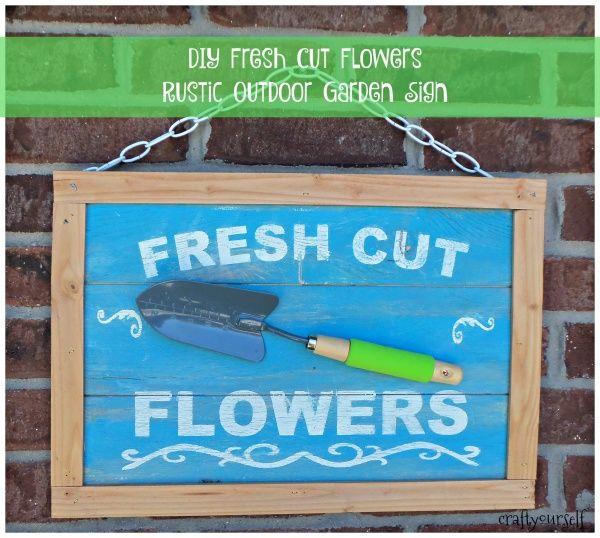 DIY Fresh Cut Flowers Rustic Outdoor Garden Sign - Craft