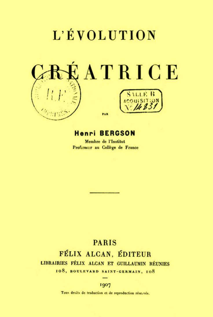 """""""LA EVOLUCIÓN CREADORA"""". HENRI BERGSON. 1907. La existencia de que estamos más seguros y que mejor conocemos es indiscutiblemente la nuestra, porque de todos los demás objetos tenemos nociones que pueden considerarse como exteriores y superficiales, en tanto que nosotros nos percibimos a nosotros mismos interiormente, profundamente. ¿Qué constatamos entonces? ¿Cuál es, en este caso privilegiado, el sentido preciso de la palabra """"existir""""?"""