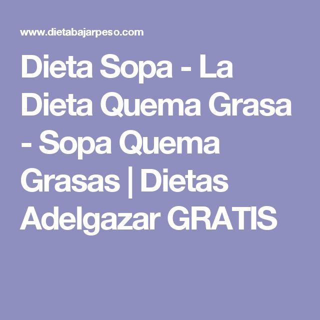 Dieta Sopa - La Dieta Quema Grasa - Sopa Quema Grasas | Dietas Adelgazar GRATIS