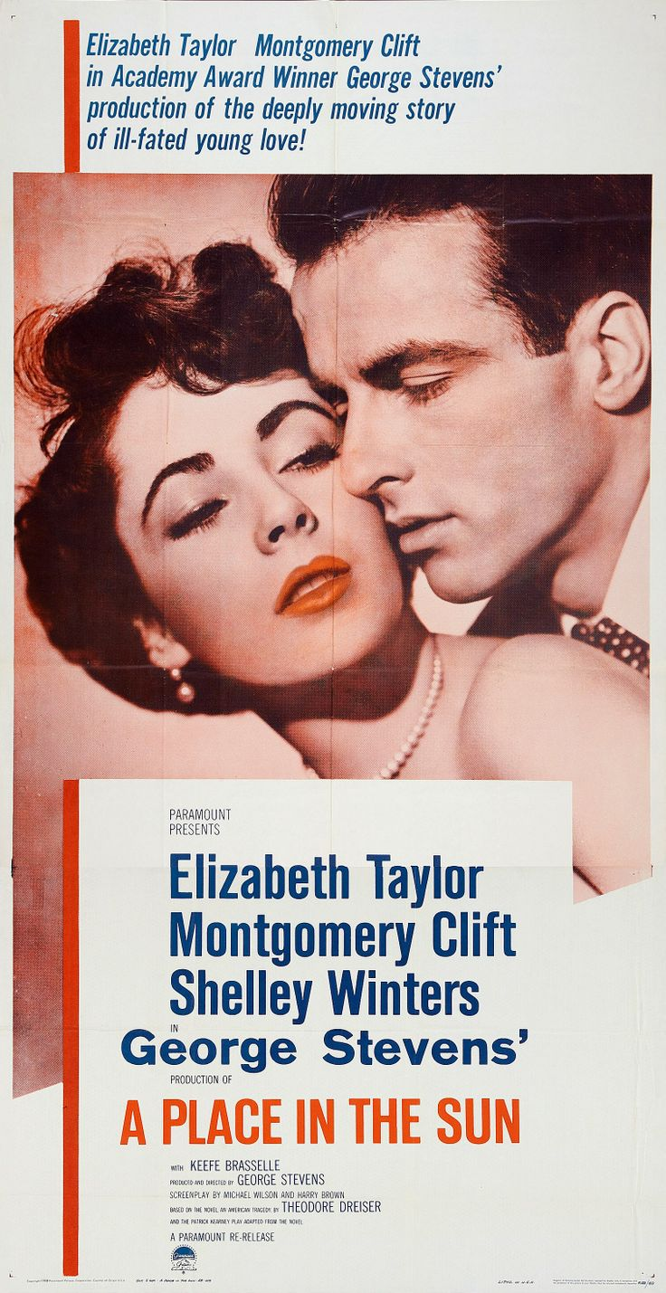 """""""A Place in the Sun"""" (1951). COUNTRY: United States. DIRECTOR: George Stevens. SCREENWRITER: Michael Wilson, Harry Brown (Novel: Theodore Dreiser). (BW) CAST: Montgomery Clift, Elizabeth Taylor, Shelley Winters, Anne Revere, Keefe Brasselle, Fred Clark, Raymond Burr, Herbert Heyes"""