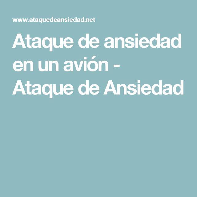 Ataque de ansiedad en un avión - Ataque de Ansiedad