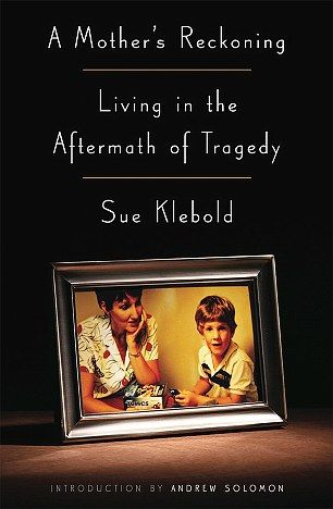A look inside the mind of the mother of Columbine shooter Dylan Klebold | Daily Mail Online