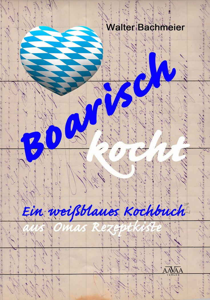 Boarisch kocht - ein bayerisches Kochbuch