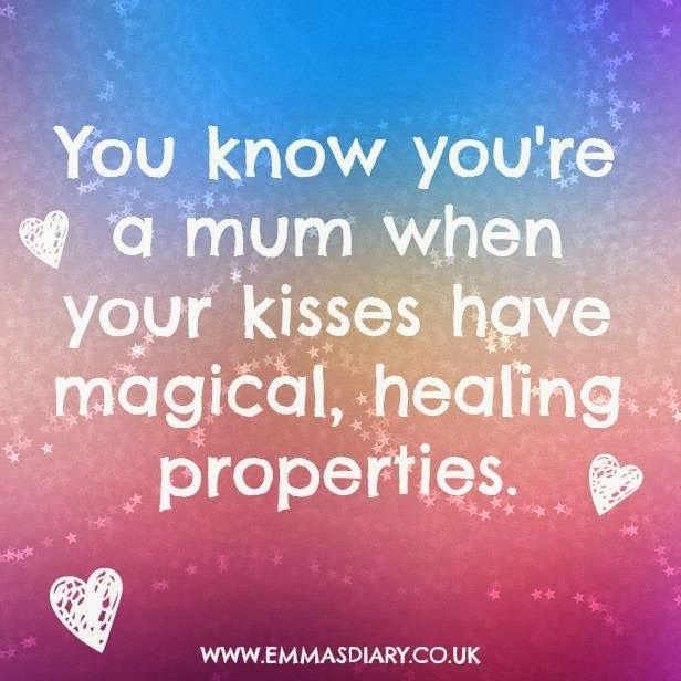 You know you're a mum when your kisses cure everything. Love this. Mum Quote.