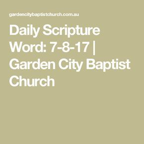 Daily Scripture Word: 7-8-17 | Garden City Baptist Church.