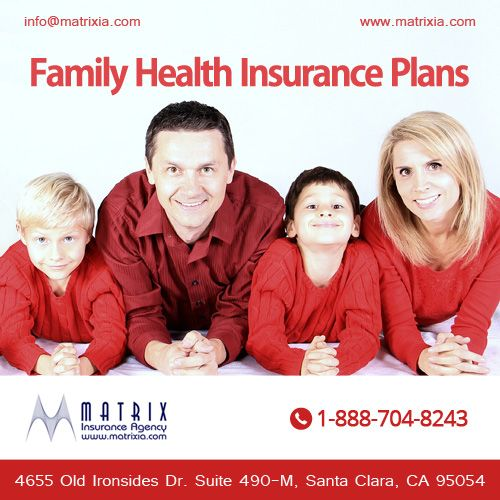 Get quality affordable family health insurance plans at Matrix Insurance Agency. Call us at (888)704-8243.  #CaliforniaFamilyHealthInsurancePlans