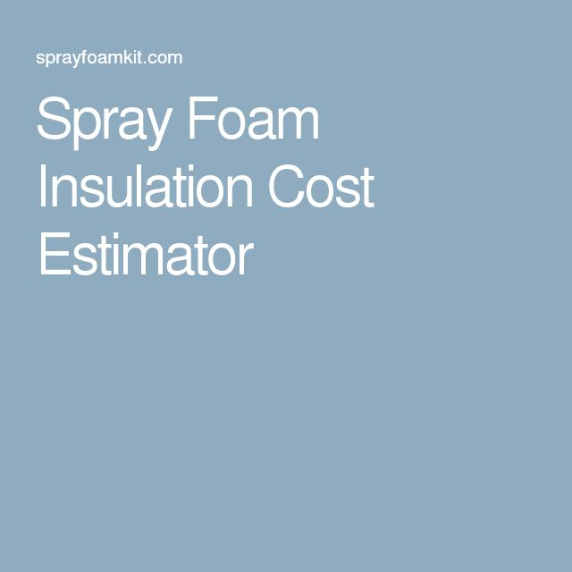 Spray Foam Insulation Cost Estimator