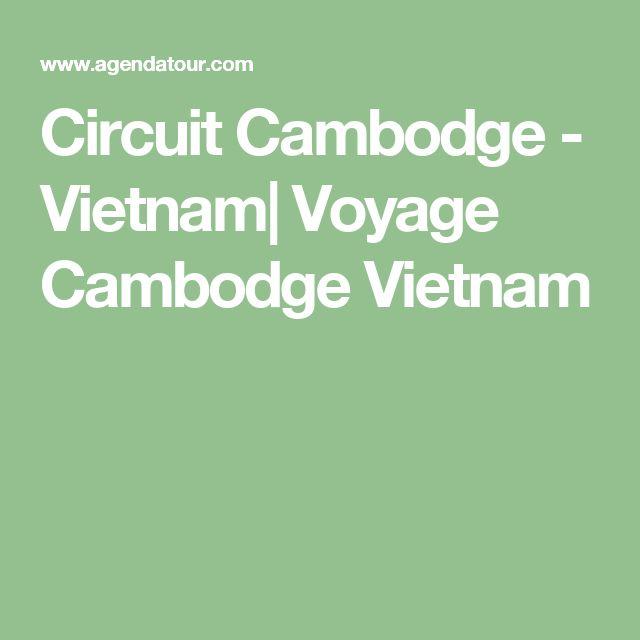 Circuit Cambodge - Vietnam| Voyage Cambodge Vietnam