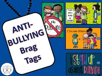 Brag Tags: These anti-bullying tags reinforce anti bullying strategies. They include I Include Others!, I can tell a bully to stop! I stand up to bullying! and No Bullying!.Problem: I needed a way to reward positive behavior, academic achievement and special events.