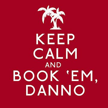 Keep Calm and Book 'Em, Danno 8x8 poster