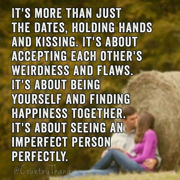 quotation relationship more than just dates holding hands kissing about accepting each