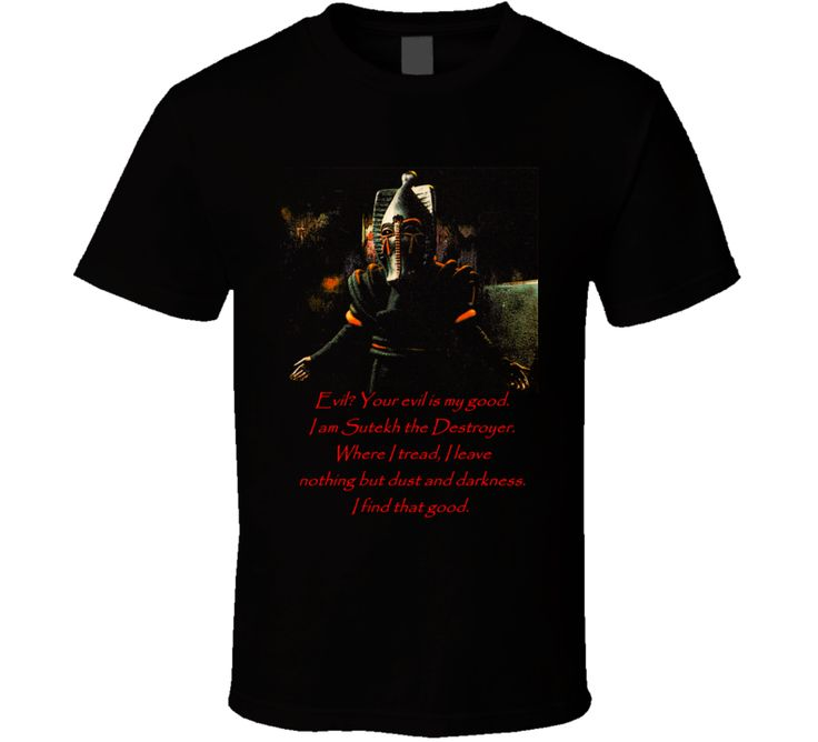 Sutekh the Destroyer Egyptian God Doctor Who Villian Quote T Shirt