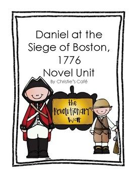 Daniel at the Siege of Boston, 1776, is a book authored by Laurie Calkhoven. I have used this book for a number of years with our 4th grade social studies unit on the Revolutionary War, and I love this book! It grabs you and pulls you back in time to live alongside Daniel during this critical time in our