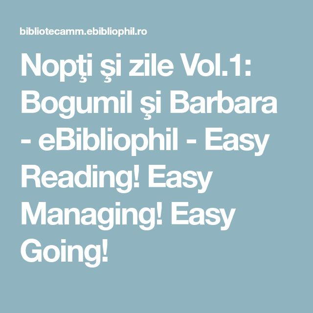 Nopţi şi zile Vol.1: Bogumil şi Barbara - eBibliophil - Easy Reading!  Easy Managing!  Easy Going!