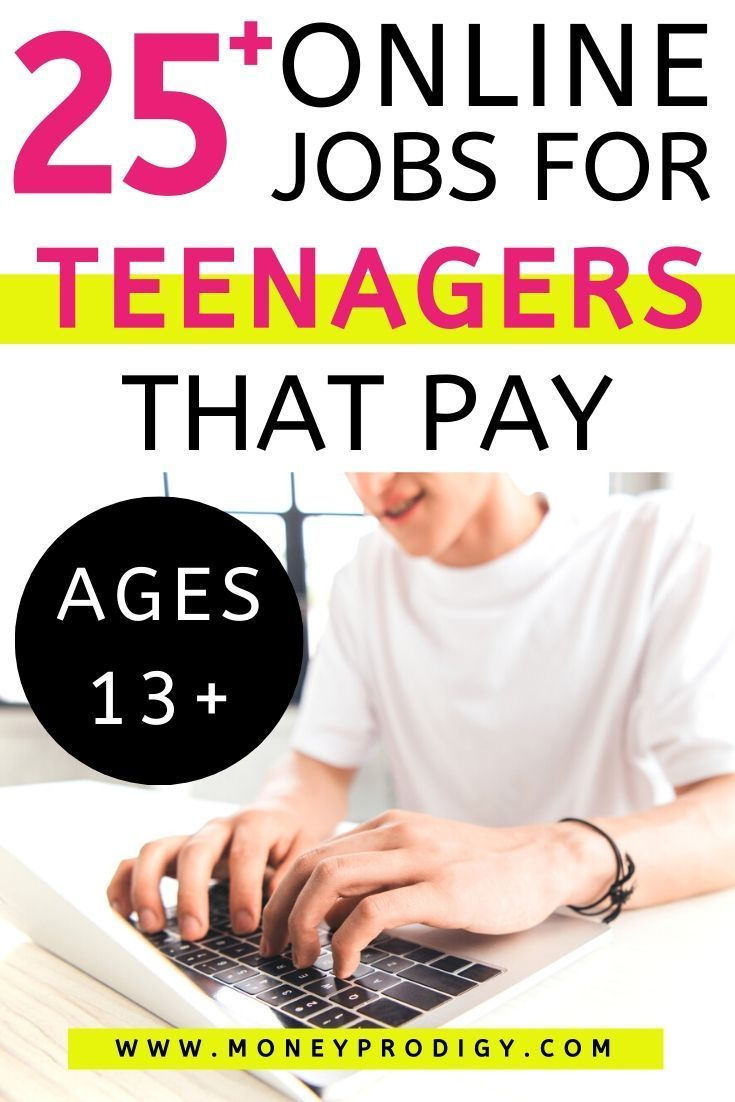 25 Online Jobs For Teenagers That Pay Jobs For Ages 13 And Up