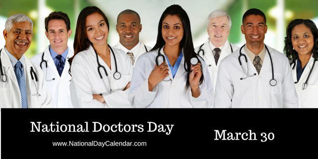 Every Day Is Special: March 30 – National Doctors Day