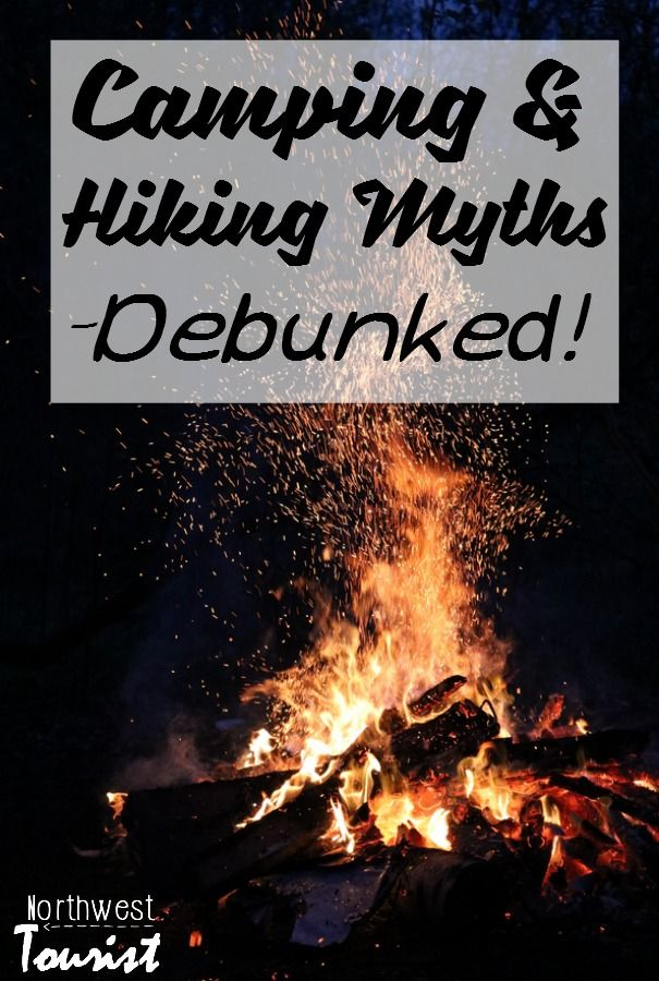 Camping and Hiking Myths- Let's settle some of these silly campfire stories and outdoor tales shall we and then get out there and enjoy the forest!