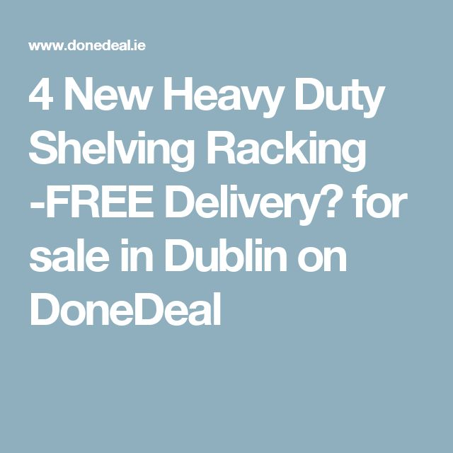 4 New Heavy Duty Shelving Racking -FREE Delivery✓ for sale in Dublin on DoneDeal