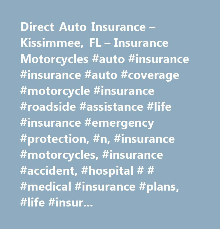 Direct Auto Insurance – Kissimmee, FL – Insurance Motorcycles #auto #insurance #insurance #auto #coverage #motorcycle #insurance #roadside #assistance #life #insurance #emergency #protection, #n, #insurance #motorcycles, #insurance #accident, #hospital # # #medical #insurance #plans, #life #insurance, #direct #life #insurance #carriers, #hospitalization #insurance, #insurance #companies, #by #name, #insurance, #accident, #insurance, #insurance #hospitalization, #insurance #life…