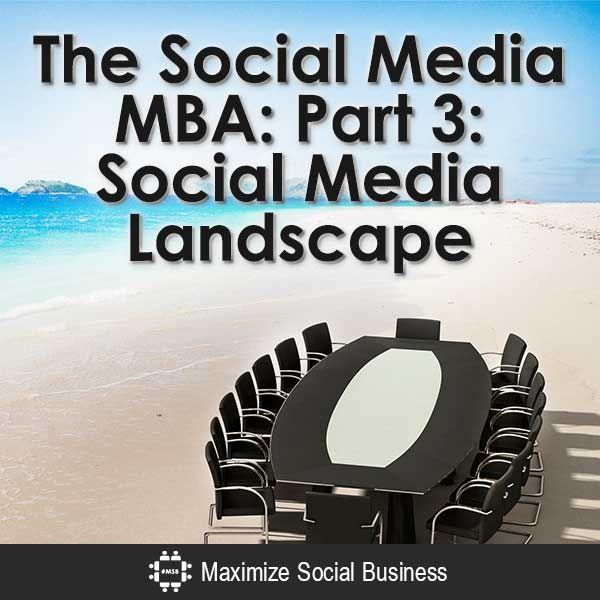 The Social Media MBA: Part 3: Social Media Landscape