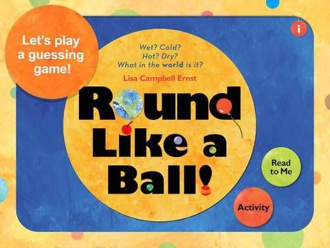 Best for: understanding of the world, interaction, early literacy. The Earth Book: Round Like a Ball - an interactive version of the book by Lisa Campbell Ernst. Original Appysmarts score: 90/100!