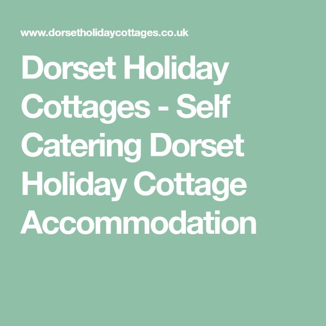 Dorset Holiday Cottages - Self Catering Dorset Holiday Cottage Accommodation